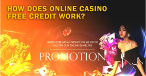 How Does Online Casino Free Credit Work?